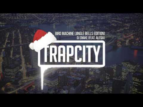 DJ Snake (feat. Alesia) - Bird Machine (Jingle Bells Edition)