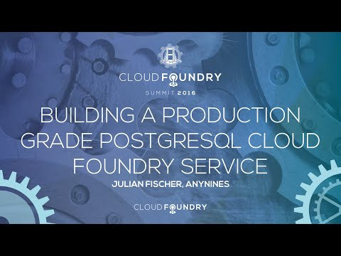 Building a Production Grade PostgreSQL Cloud Foundry Service - Julian Fischer, anynines