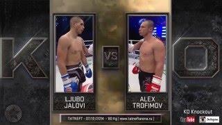 ☆ KO ☆ Part 1 - Alex Trofimov vs. Ljubo Jalovi