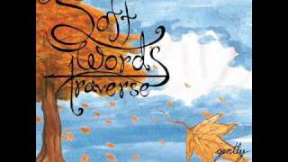 "Soft Words Traverse - ""Sprawling Certainty"""