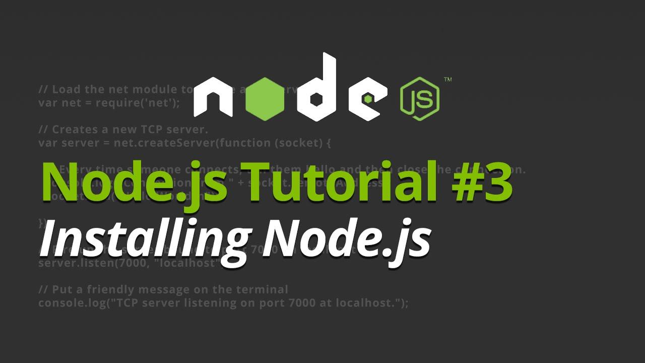 Node.js Tutorial - #3 - Installing Node.js