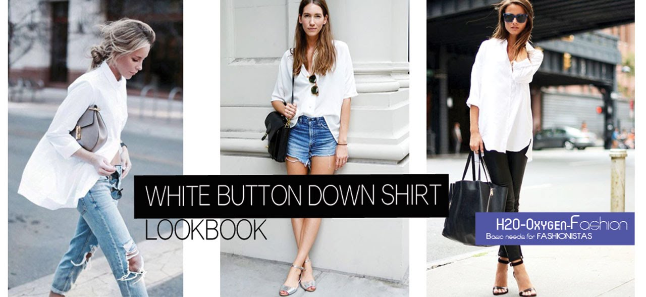 White Button Down Shirt II | How to Style Lookbook - YouTube