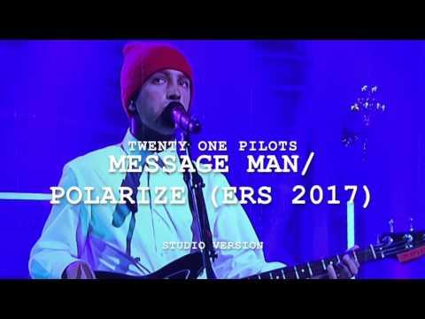 twenty one pilots - Message Man/Polarize [ERS 2017] (Studio Version)