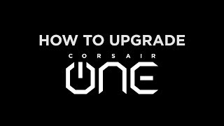 CORSAIR ONE -- DIY 2.5in Drive and DRAM Upgrade Guide