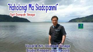 HAHOLONGI MA SIADOPANMI-DOMPAK SINAGA(Official Audio)