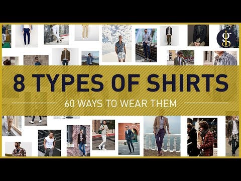 8 Shirt Styles All Men Should Know & How To Wear Them (60 Modern Examples)