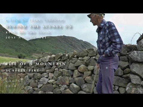 'King of the Fells' Joss Naylor MBE. Behind the scenes #5 - Life of a Mountain: Scafell Pike