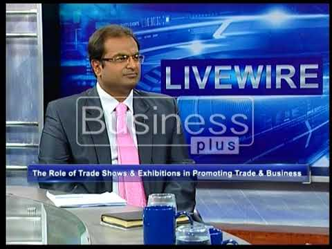 LIVE WIRE | Ali Nasir | The role of Exhibitions in promoting trade & business | 11 October 2017 |