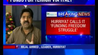 Hilal Ahmed: Hurriyat calls it 'Funding Fredom Struggle' 2017 Video