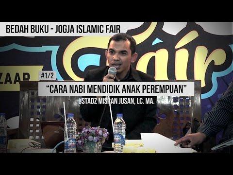 """""""cara-nabi-mendidik-anak-perempuan""""-(1/2)---ustadz-misran-jusan---jogja-islamic-fair"""