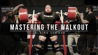 Mastering The Walkout | Blaine Sumner | JTSstrength.com