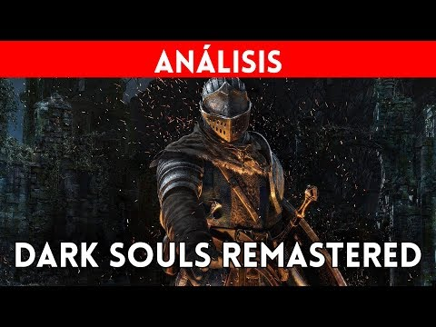 ANALISIS DARK SOULS REMASTERED: El mito regresa con la fuerza de siempre: Gameplay y review