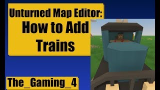 Unturned Map Editor: How To Add Trains