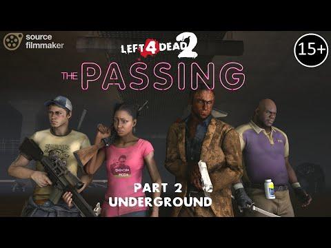 [SFM] L4D2 - THE PASSING #2 Underground [REMASTERED]