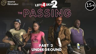 [SFM] L4D2 - THE PASSING #2 Underground [REMASTERED]