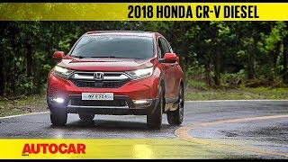 2018 Honda CR-V diesel auto | First Drive Review | Autocar India