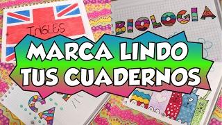 IDEAS PARA MARCAR CUADERNOS! Regreso a clases 2017 Lorena G ♥