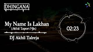 My Name Is Lakhan (Retro Tapori Mix) | DJ Akhil Talreja