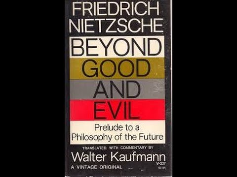 45 Minutes On A Single Paragraph Of Nietzsches Beyond Good Evil