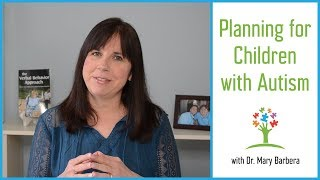 Planning for Children with Autism – Create an Autism Action Plan for Your Child or Client