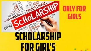 Scholarship for girls //UG PG intermediate girls student scholarship //scholarship for girl child