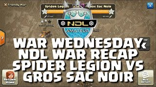WAR WEDNESDAY 10.2 - NDL RECAP, SPIDER LEGION VS GROS SAC NOIR - AMATEUR