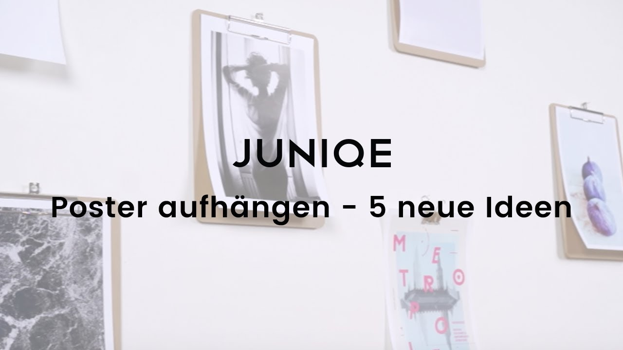 poster aufh ngen 5 neue ideen juniqe tutorial youtube. Black Bedroom Furniture Sets. Home Design Ideas