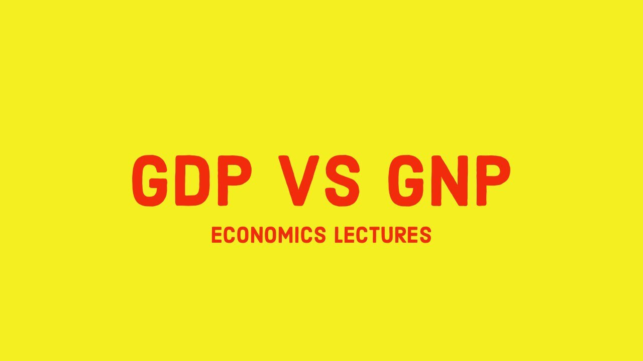 what is the difference between gdp and gnp in economics