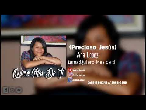 ANA LOPEZ //Tema: Quiero Mas De Ti Volumen 1