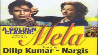 Mela 1948 │Hindi Full Movie│Dilip Kumar, Nargis | Hindi Classic Movies