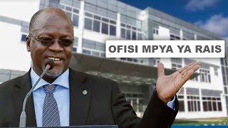 RAIS Magufuli Azindua OFISI MPYA ya Rais CHAMWINO