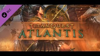 titan Quest: Atlantis -- A New Expansion?!?!?!?!?!?!?!!!!!!