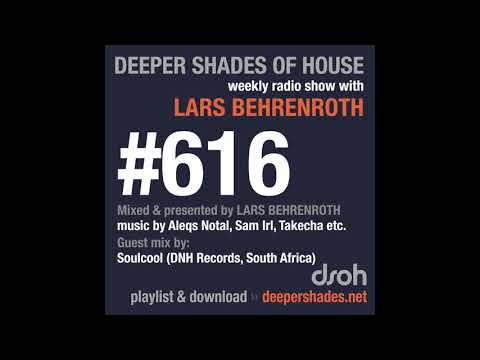 Deeper Shades Of House 616 w/ excl. guest mix by SOULCOOL (South Africa)