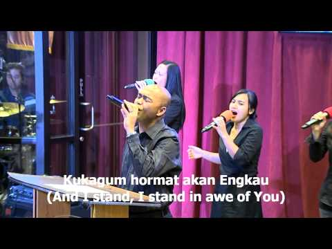 Kau Sungguh Indah Tiada Taranya(I Stand In Awe Of You), worship led by Efraim Tamba