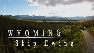 Wyoming - Skip Ewing YouTube Videos