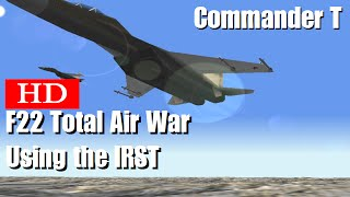 F22 Total Air War TAW Using the IRST 720HD [Episode 1]