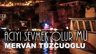 Mervan Tuzcuoğlu   Acıyı Sevmek Olur Mu   Cover