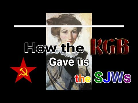 How the KGB Gave Us SJWs