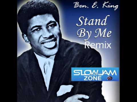 Stand By Me (remix) Ben E King