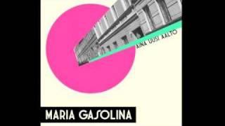 Maria Gasolina - Marcia baila (Aina uusi aalto)