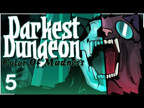 Baer Plays Darkest Dungeon: The Color of Madness Ep 5