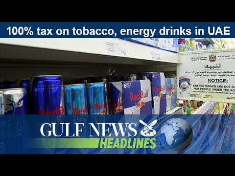100% tax on tobacco, energy drinks in UAE - GN Headlines
