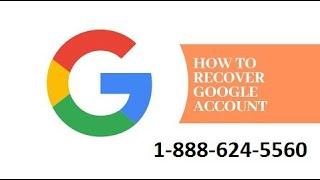 Google Account Recovery 1-866-951-0549 ( How To Recover Gmai...
