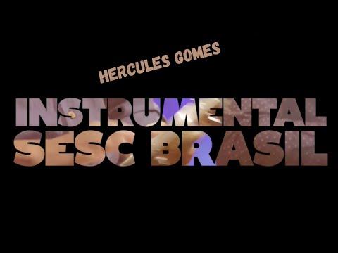 "<span class=""title"">Hercules Gomes |Instrumental Sesc Brasi||</span>"