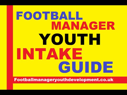 Football Manager Youth Intake Guide