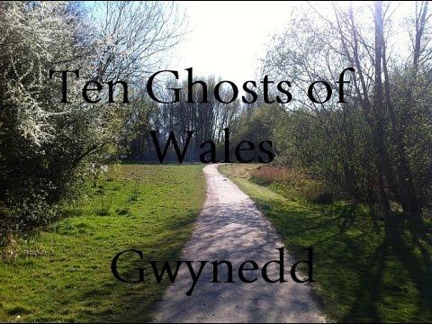 Ten Ghosts of Wales Ep4 -  Gwynedd