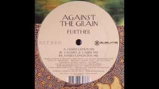 Against The Grain ‎– Further (Cassino & Laben Mix)