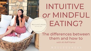 Mindful or Intuitive Eating? The differences  between them, and how-to