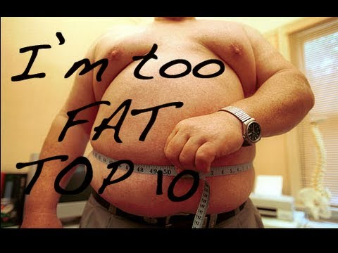 YOU KNOW YOU'RE TOO FAT IF..., TOP 10 - Funny but True Life Experiences of an Obese Person