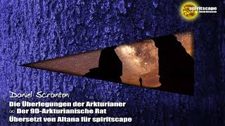 Die Überlegungen der Arkturianer – Der 9D Arkturianische Rat ∞ durch Daniel Scranton